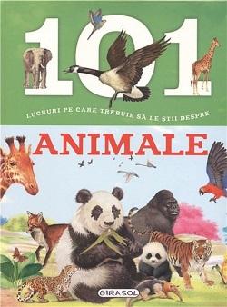 Enciclopedie 101 Lucruri pe care trebuie sa le stii despre animale